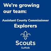 Suffolk Scouts Making The Difference – County Team Manager Explorer Scouts Required