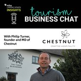Tourism Business Chat with Philip Turner, managing director of Chestnut